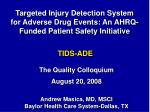 targeted injury detection system for adverse drug events an ahrq funded patient safety initiative