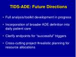 tids ade future directions