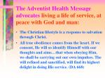 the adventist health message advocates living a life of service at peace with god and man
