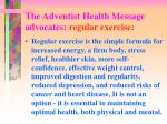 the adventist health message advocates regular exercise