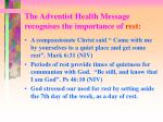 the adventist health message recognises the importance of rest1