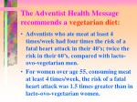 the adventist health message recommends a vegetarian diet4