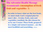 the adventist health message recommends consumption of fresh fruit and vegetables 1