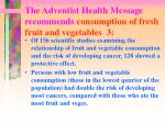 the adventist health message recommends consumption of fresh fruit and vegetables 3