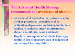 the adventist health message recommends the avoidance of alcohol1