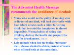 the adventist health message recommends the avoidance of alcohol2