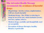 the adventist health message recommends the avoidance of harmful drugs