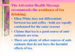 the adventist health message recommends the avoidance of tea drinking