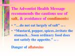 the adventist health message recommends the cautious use of salt avoidance of condiments