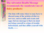 the adventist health message recommends the moderate use of dairy products1