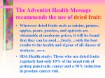 the adventist health message recommends the use of dried fruit