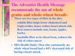 the adventist health message recommends the use of whole grains and whole wheat breads1