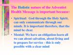 the holistic nature of the adventist health message is important because