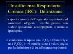 insufficienza respiratoria cronica irc definizione