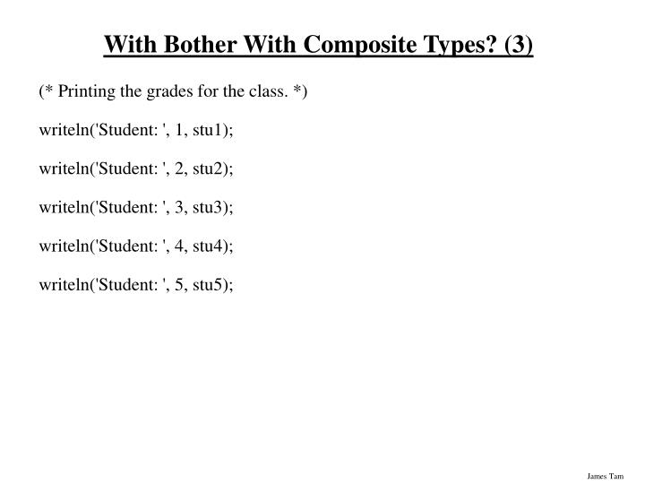 With Bother With Composite Types? (3)