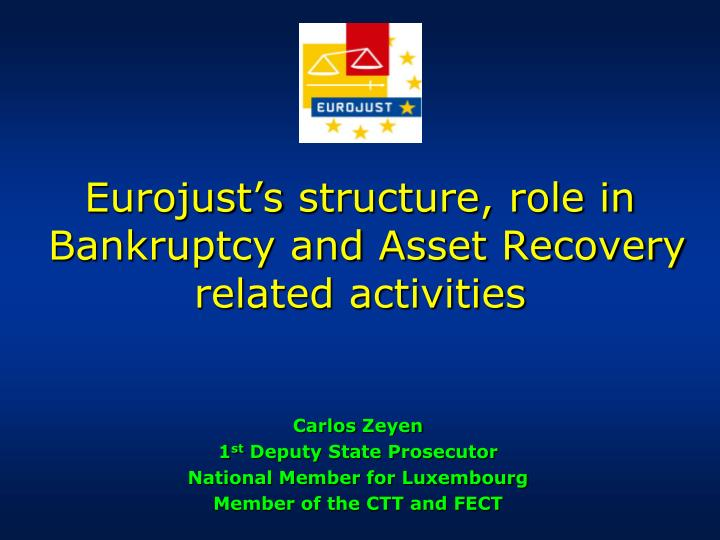 Eurojust s structure role in bankruptcy and asset recovery related activities