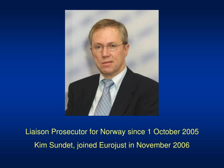 Liaison Prosecutor for Norway since 1 October 2005