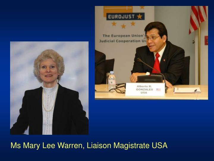 Ms Mary Lee Warren, Liaison Magistrate USA