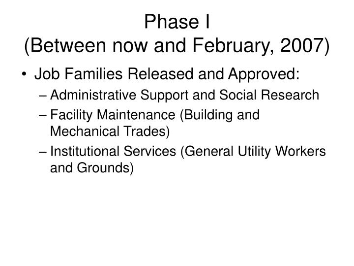 Phase i between now and february 2007