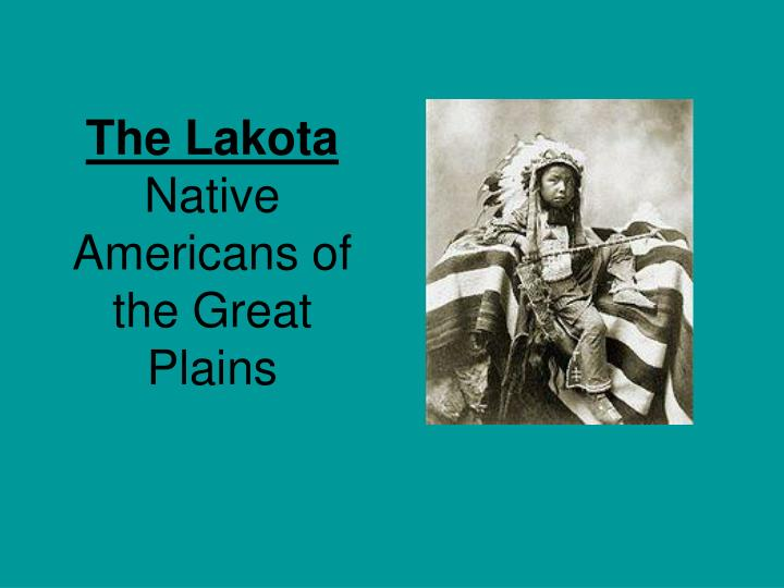 the lakota native americans of the great plains n.