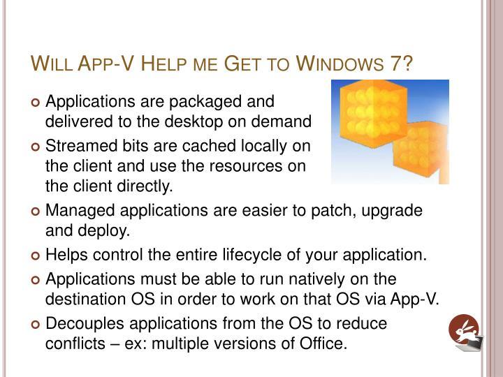 Will App-V Help me Get to Windows 7?
