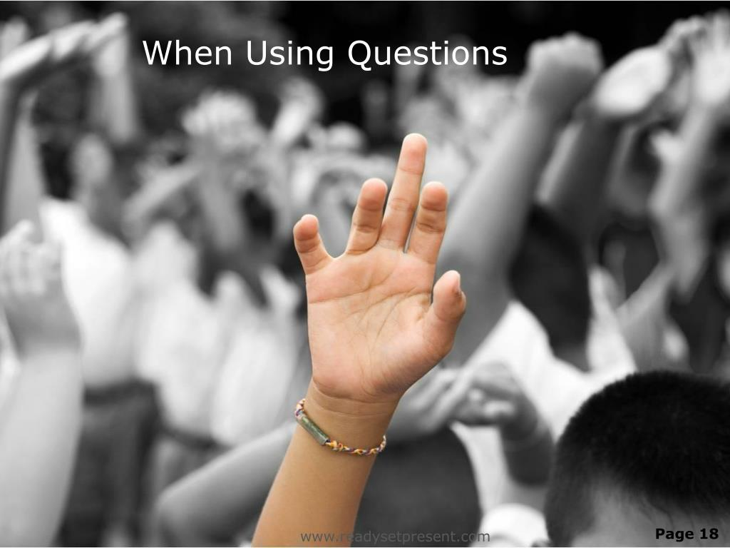 When Using Questions