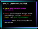 evolving the chemical cannon1