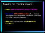 evolving the chemical cannon4