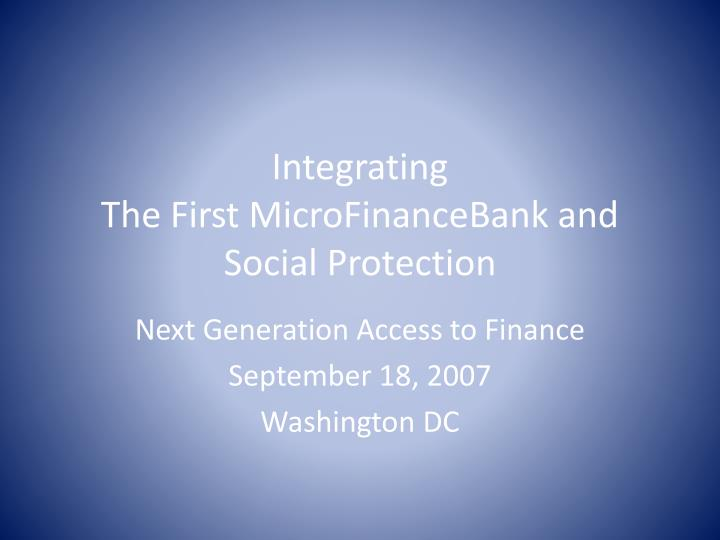 Integrating the first microfinancebank and social protection