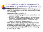 is poor natural resource management a constraint to growth in mongolia no but