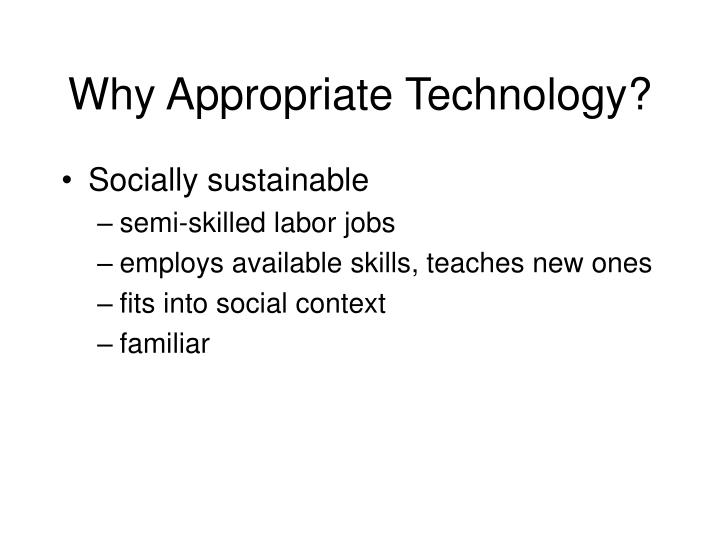 Why Appropriate Technology?
