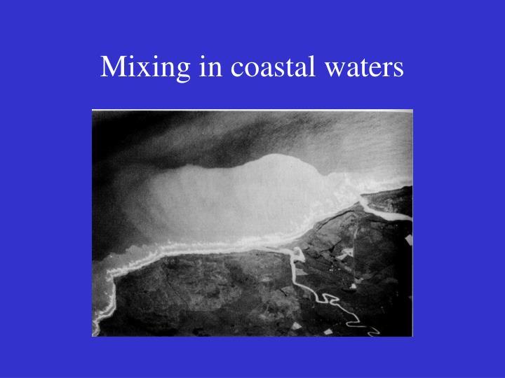 Mixing in coastal waters
