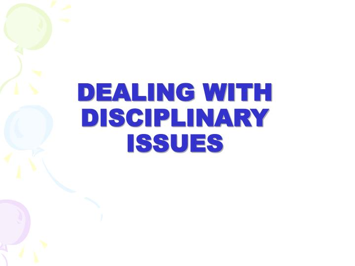 dealing with disciplinary issues n.