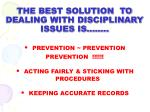 the best solution to dealing with disciplinary issues is