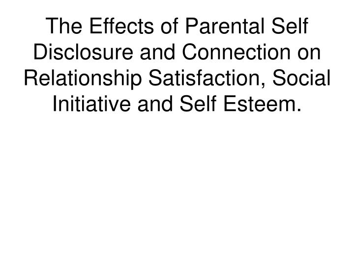 meet the parents self disclosure Self-esteem, sex differences, and self-disclosure: a study of the closeness of relationships christien marie seamon faculty sponsor: christopher leone.