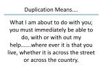 duplication means