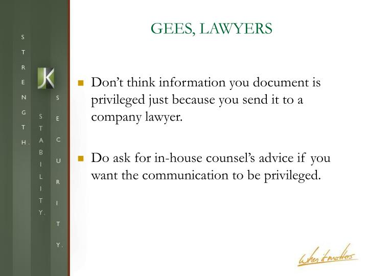 GEES, LAWYERS