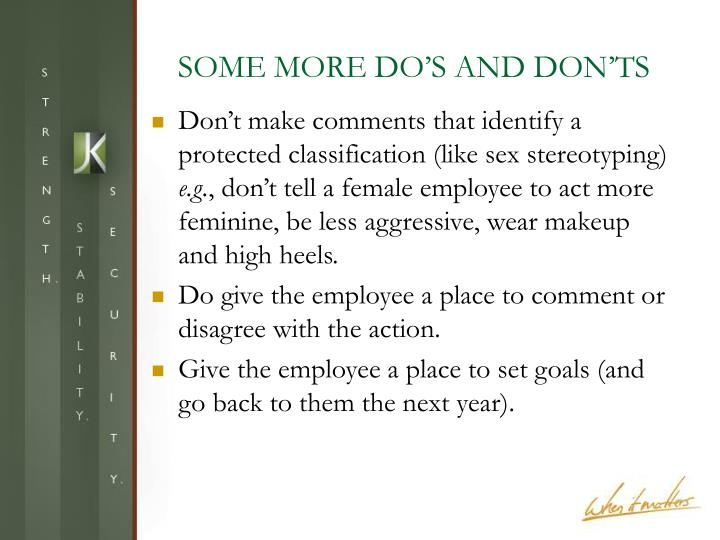 SOME MORE DO'S AND DON'TS