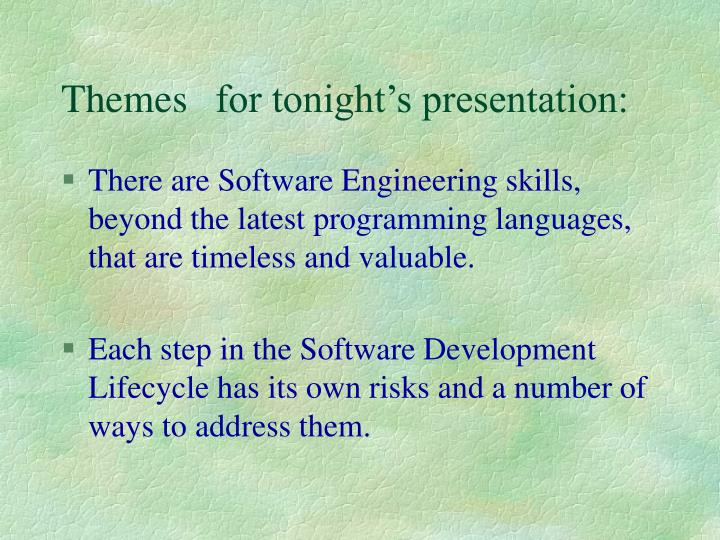 Themes for tonight s presentation