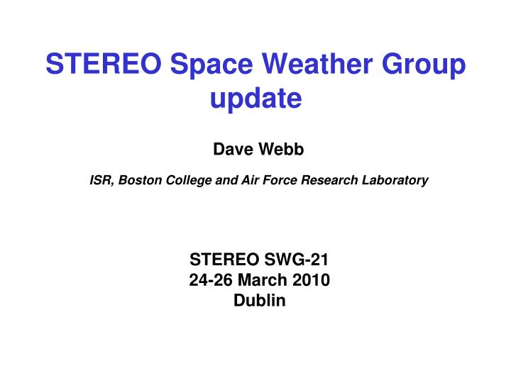 stereo space weather group update n.