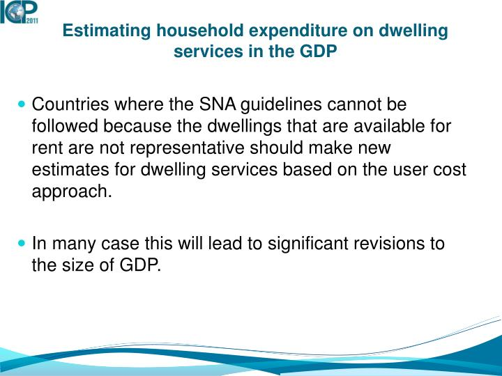 Estimating household expenditure on dwelling services in the gdp