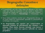 biogeografia conceitos e defini es2