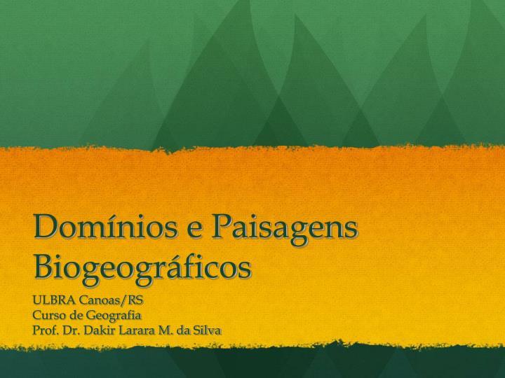 dom nios e paisagens biogeogr ficos n.