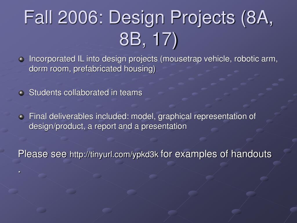 Fall 2006: Design Projects (8A, 8B, 17)