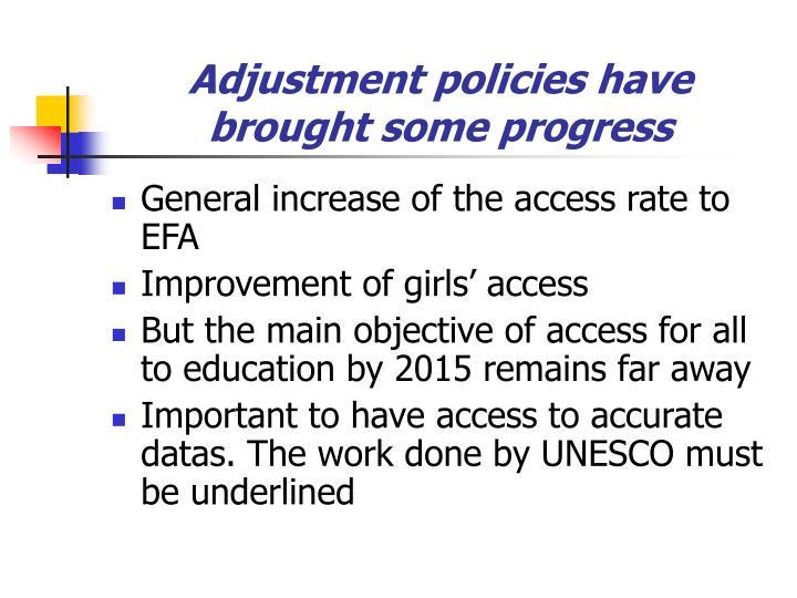 Adjustment policies have brought some progress