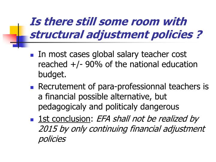 Is there still some room with structural adjustment policies ?