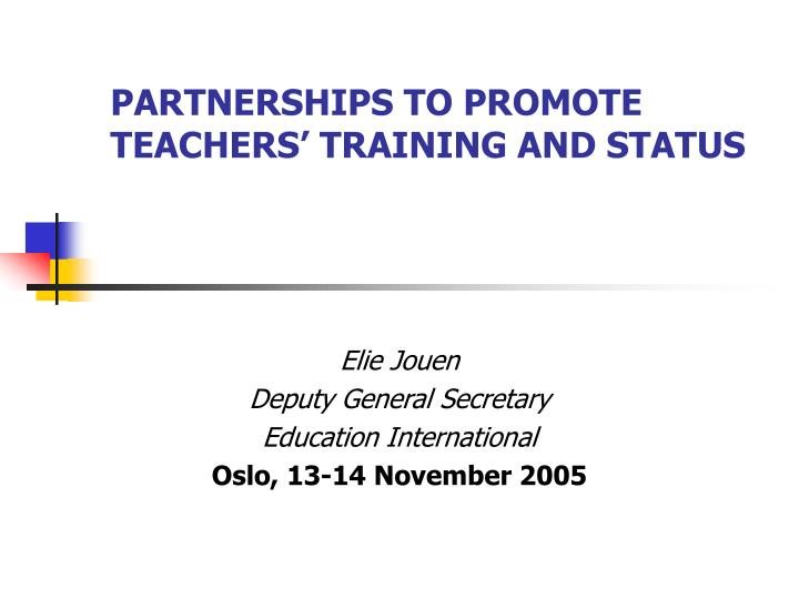 Partnerships to promote teachers training and status