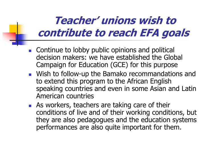 Teacher' unions wish to  contribute to reach EFA goals