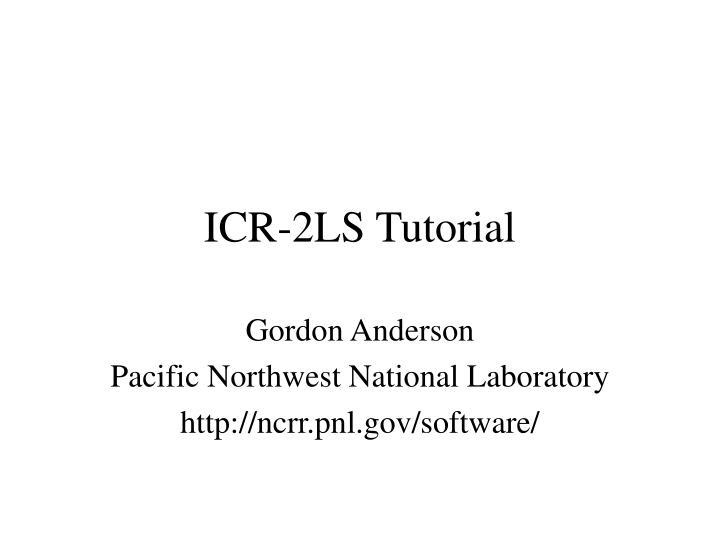 icr 2ls tutorial
