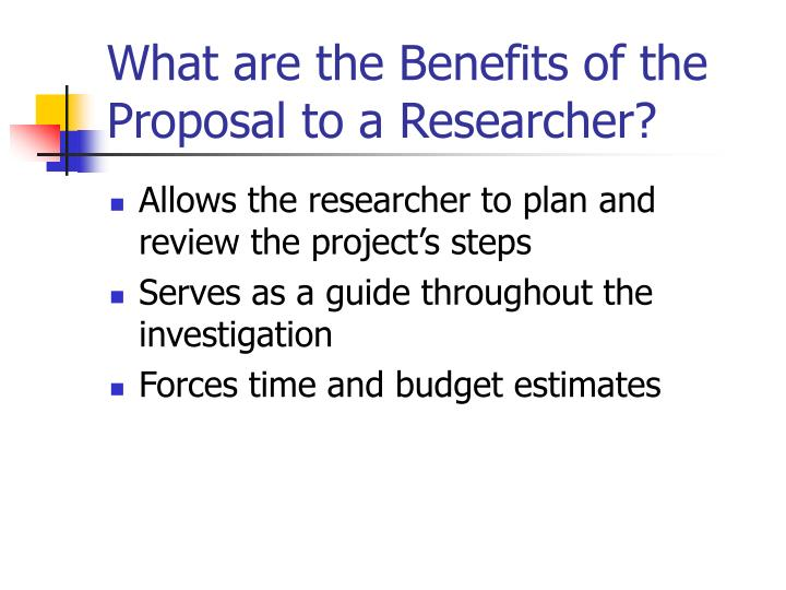 What are the Benefits of the Proposal to a Researcher?